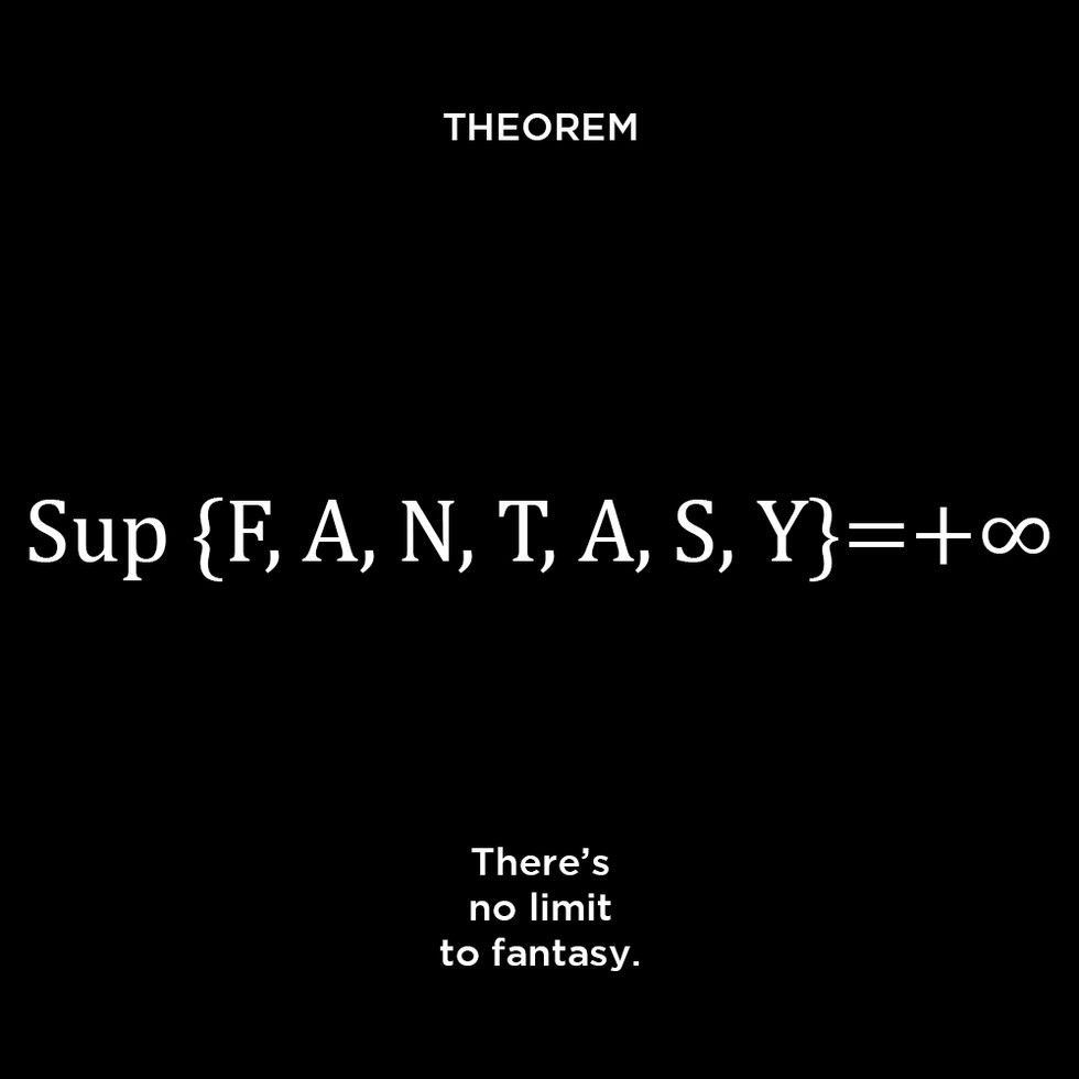 There's no limit to fantasy