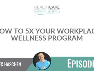 How to 5X Your Workplace Wellness Program