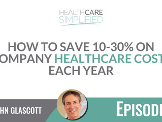 How to Save 10-30% on Company Healthcare Costs Each Year