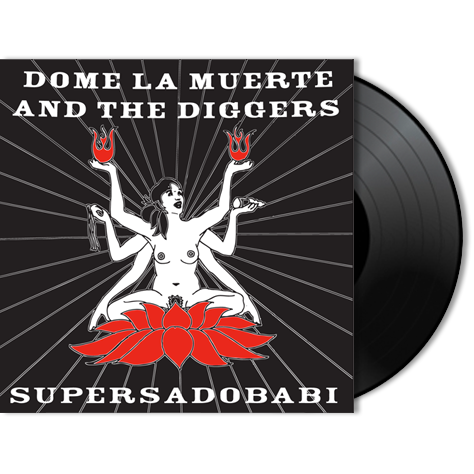 DOME LA MUERTE AND THE DIGGERS - Supersadobabi