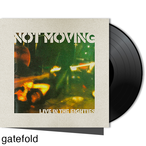 NOT MOVING - Live In The Eighties