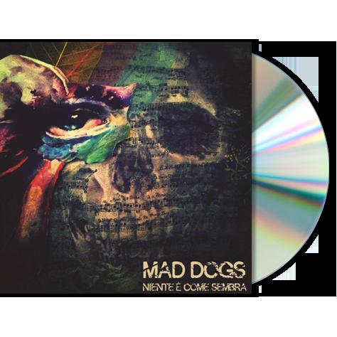 MAD DOGS - Niente É Come Sembra