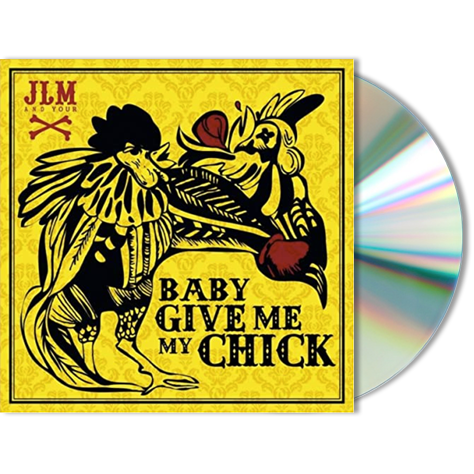 JACK LA MOTTA AND YOUR BONES - Baby Give Me My Chick