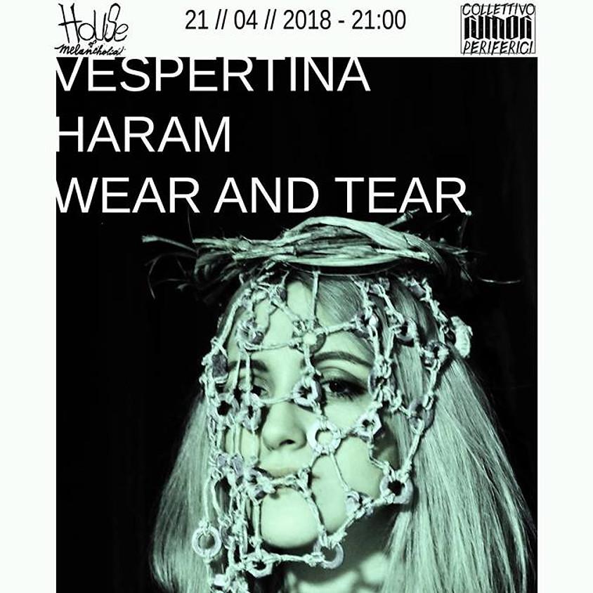 House of Melancholia VII: Vespertina ‡ Haram ‡ Wear And Tear