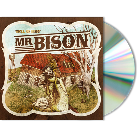 MR BISON - We'll Be Brief