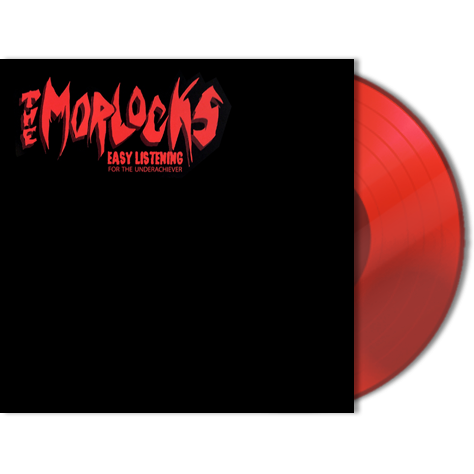 THE MORLOCKS - Easy Listening For The Underachiever