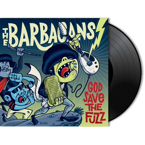 THE BARBACANS - God Save The Fuzz