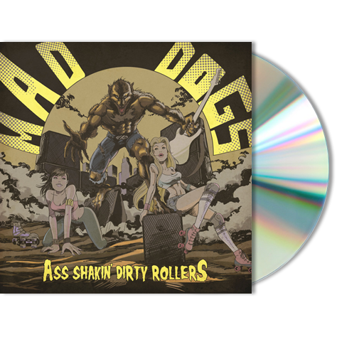 MAD DOGS - Ass Shakin' Dirty Rollers