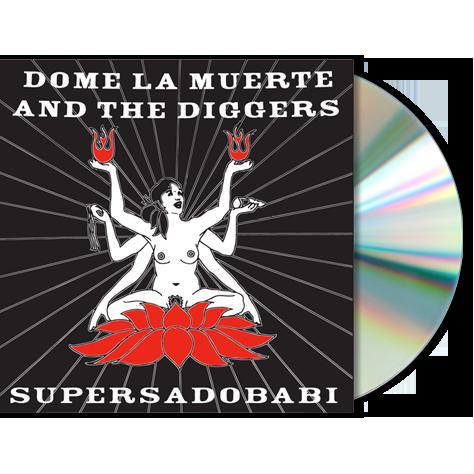 DOME LA MUERTE AND THE DIGGERS - Supersadobabi