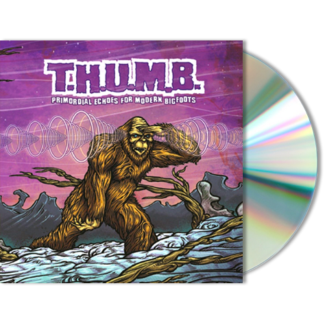 T.H.U.M.B. -  Primordial Echoes For Modern Bigfoots