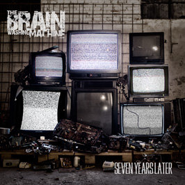 THE BRAIN WASHING MACHINE - Seven Years Later