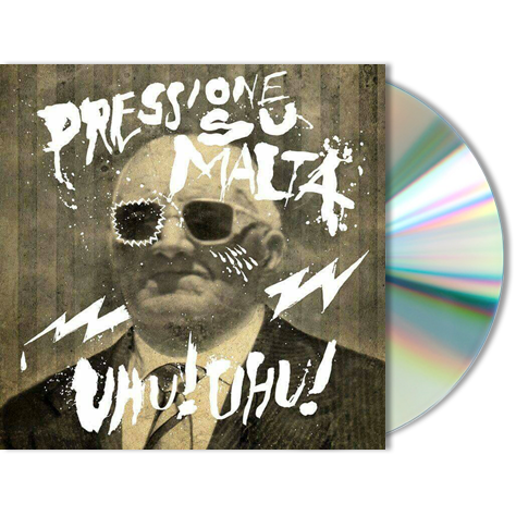 PRESSIONE SU MALTA - Uhu! Uhu!