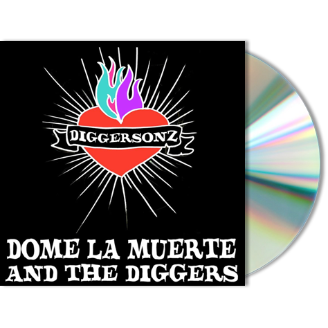 DOME LA MUERTE AND THE DIGGERS - Diggersonz