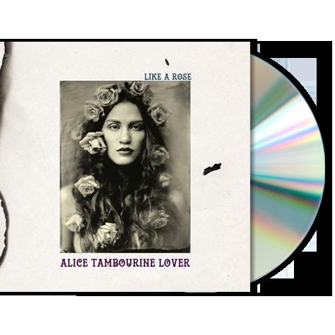 ALICE TAMBOURINE LOVER - Like A Rose