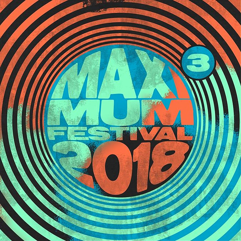 Maximum Festival 2018 #3
