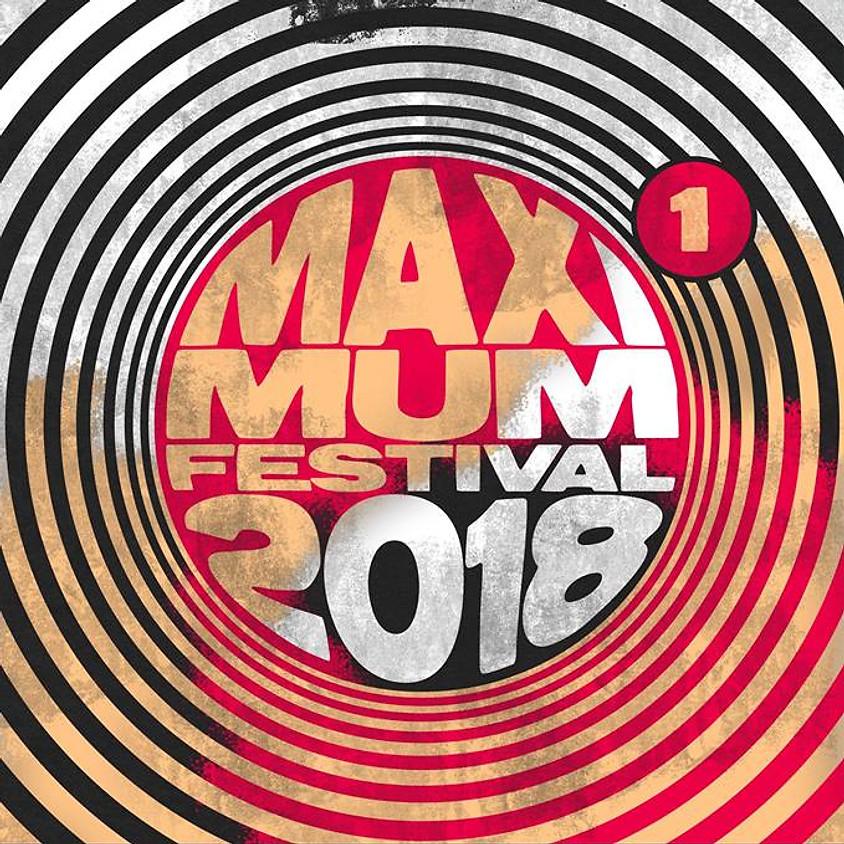Maximum Festival 2018 #1