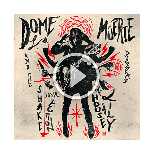 DOME LA MUERTE AND THE DIGGERS - The House Of Lily / Shake Some Action