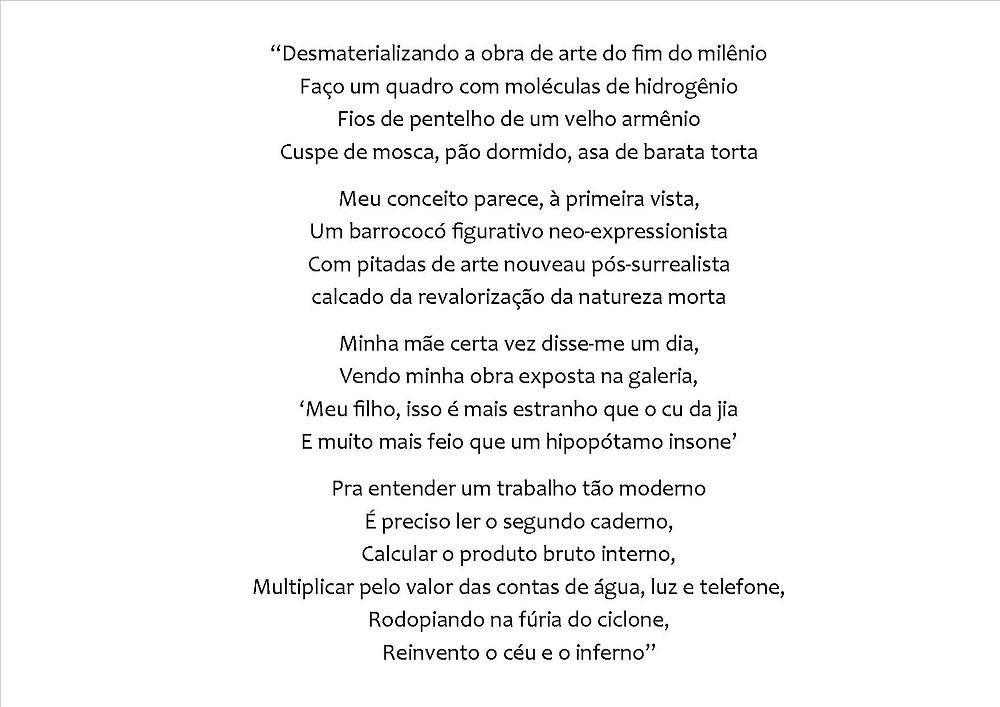Trecho da letra da música Bienal, de Zeca Baleiro.