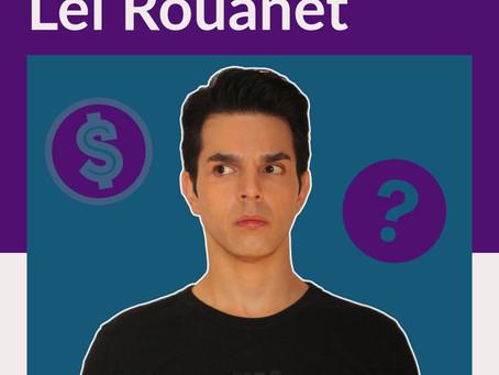 De onde vem o dinheiro da Lei Rouanet?