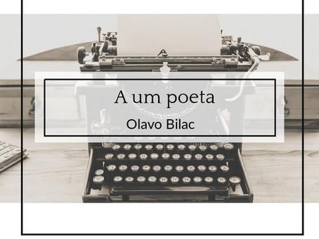 A um poeta, de Olavo Bilac
