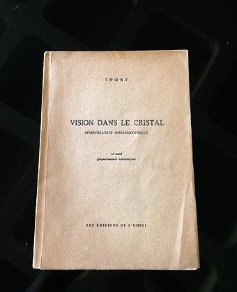 TROST Dolphi. Vision dans le cristal