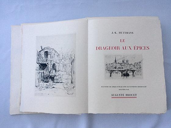 HUYSMANS J.-K. BROUET Auguste. Le Drageoir aux épices