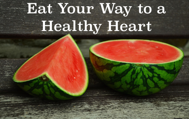 Eat Your Way to a Healthy Heart