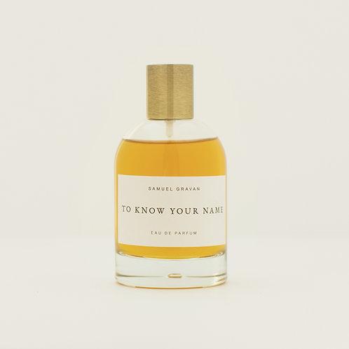 To Know Your Name | Eau de Parfum (100ml)