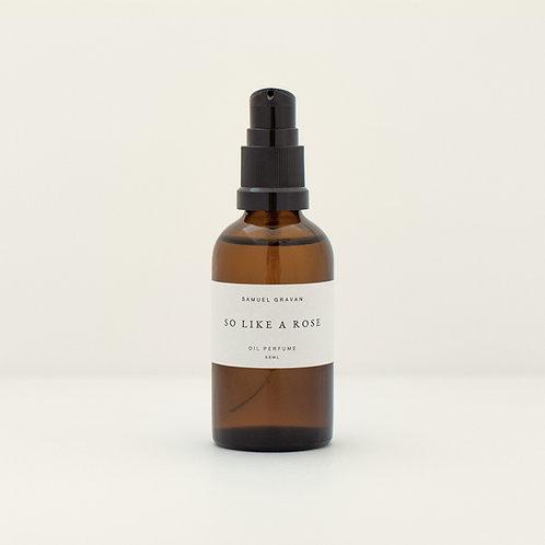 So Like a Rose | Oil Perfume (50ml)