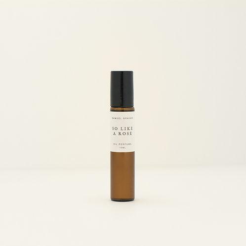 So Like a Rose   Oil Perfume (10ml)