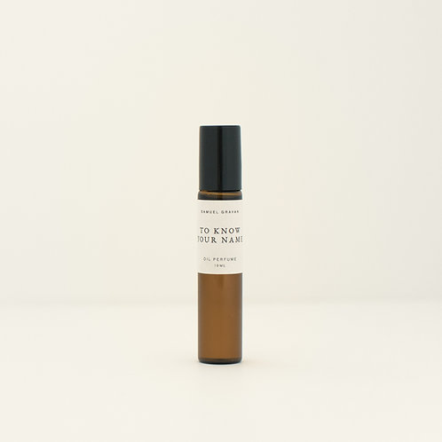To Know Your Name | Oil Perfume (10ml)