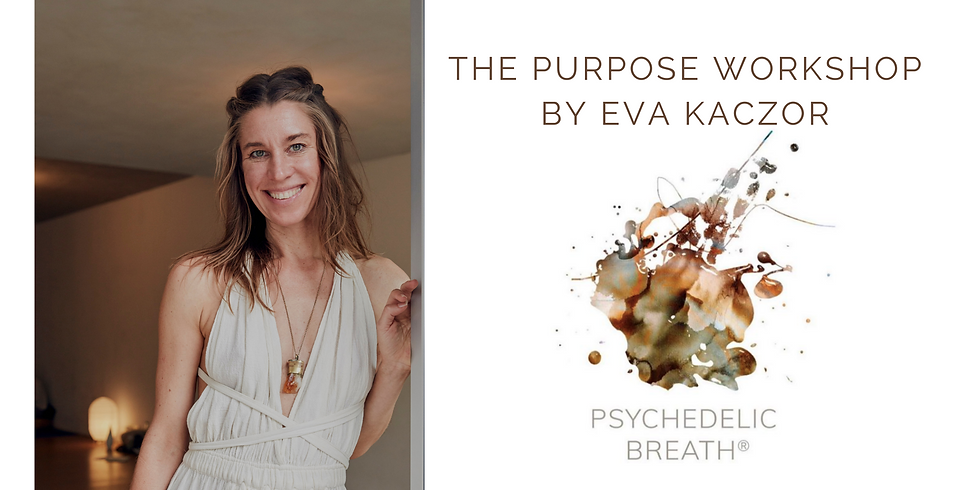 THE PURPOSE WORKSHOP: PSYCHEDELIC BREATH® + MEDITATION
