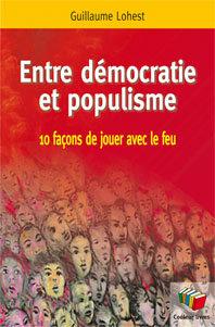 Entre démocratie et populisme - Guillaume Lohest