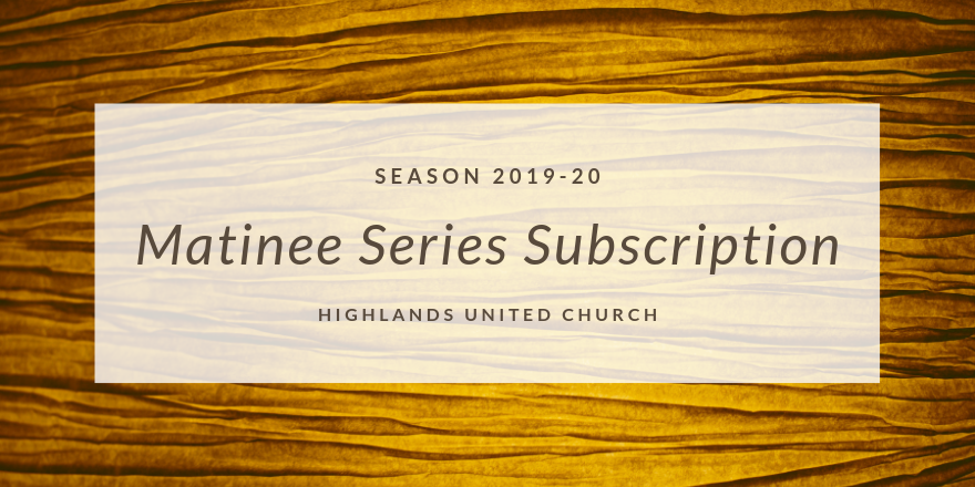 2019/20 Matinee Series Subscription