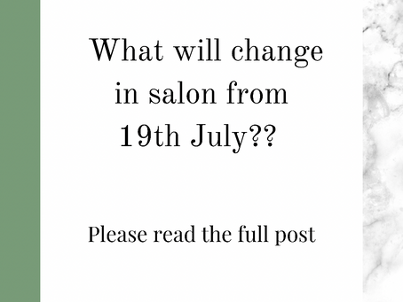 What will change in salon from 19th July?