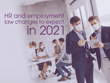 HR and Employment Law Changes to Expect in 2021