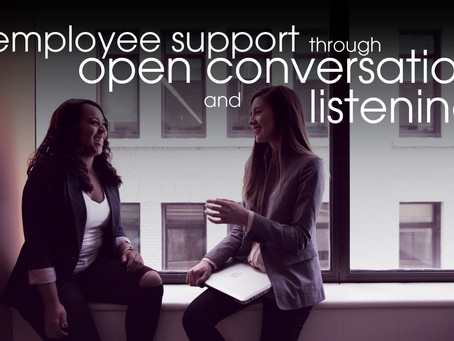 Employee Support through Open Conversation and Listening