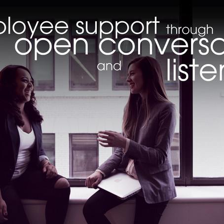 Employee Support through Open Conversation and Listening