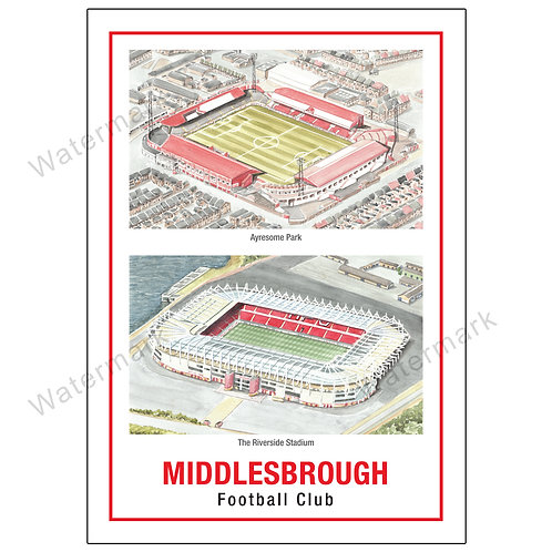 Middlesbrough Football Club - 2 Stadiums, Print A4 or A3