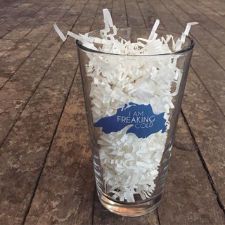I'm freaking cold pint glass ($10)