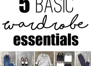 5 Basic Wardrobe Essentials