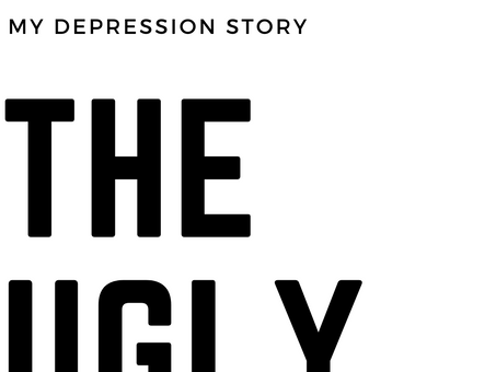 The Ugly: My Depression Story