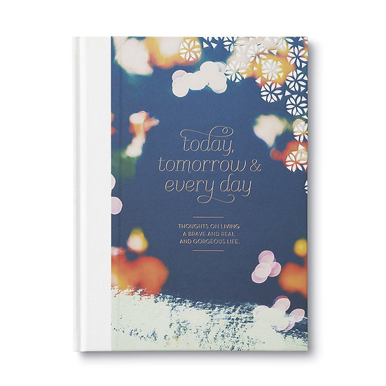 Today, Tomorrow & Everyday