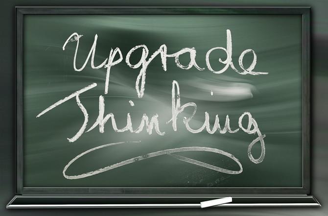 Upgrade Your Thinking
