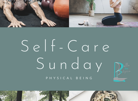 Self-Care Sunday: Physical