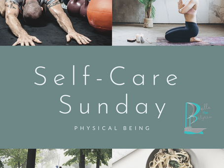 Self-Care Sunday: Physical