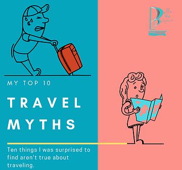 Top 10 Travel Myths