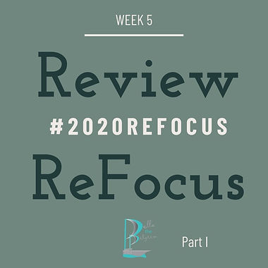 Review and Refocus Part I
