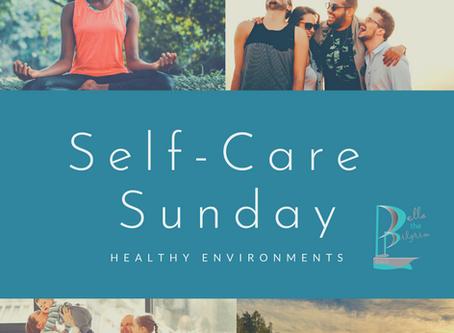 Self-care Sunday: Healthy Environments