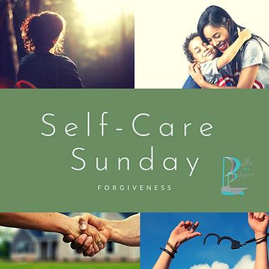 Self-Care Sunday: Forgiveness